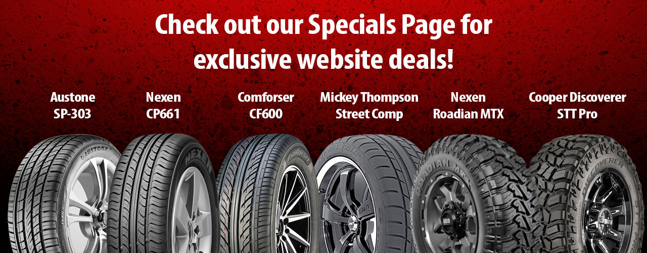 Check out our Specials Page for exclusive website deals!